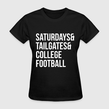 Saturday Football Saturdays & tailgates & college football - Women's T-Shirt