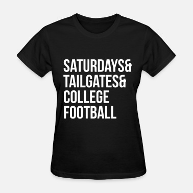 College Football Saturdays & tailgates & college football - Women's T-Shirt