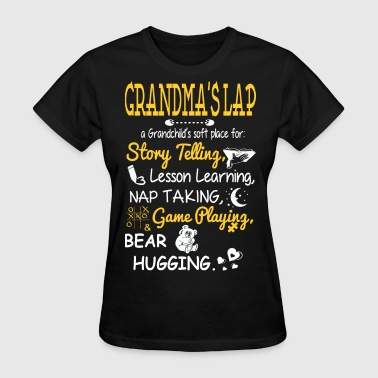 Grandmas Lap A Grandchilds Soft Place - Women's T-Shirt