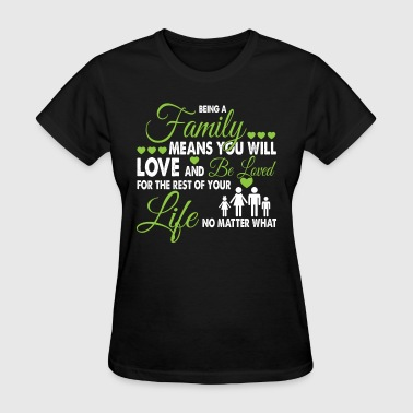 Being A Family T Shirt - Women's T-Shirt