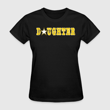Army Shirts For Daughter Shirt Army Shirts For Girls - Women's T-Shirt