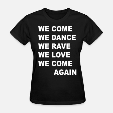 Party Rave Dance Edm Come Dance Rave - Women's T-Shirt