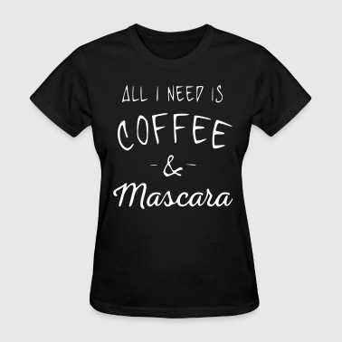 Coffee And Mascara - Women's T-Shirt