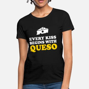 1a39cc4bf6f Every Kiss Begins with Queso - Women  39 s ...