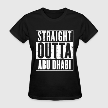 straight outta abu dhabi daughter t shirts - Women's T-Shirt