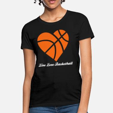 Basketball Heart Live Love Basketball Heart - Women's T-Shirt