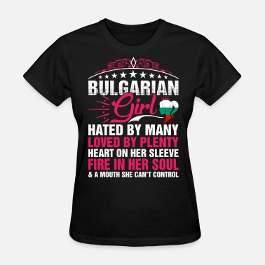 Love A Bulgarian Girl Bulgarian Girl Cant Control - Women's T-Shirt