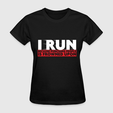 I Run Run - I run - Women's T-Shirt