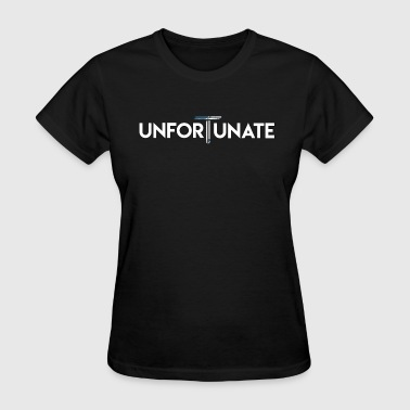 Unfortunate - Women's T-Shirt