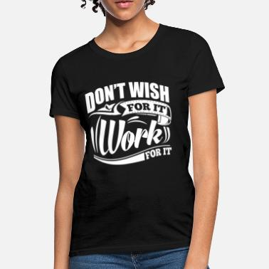 Funny Gym Quotes Wish Gym Quotes Sports - Women's T-Shirt
