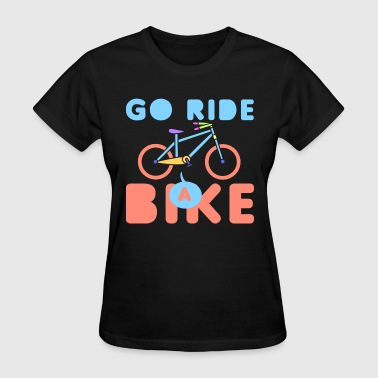 Go Ride a Bike - Women's T-Shirt
