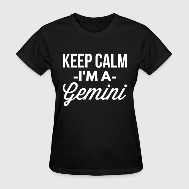 Keep Calm Gemini Keep Calm I'm a Gemini - Women's T-Shirt