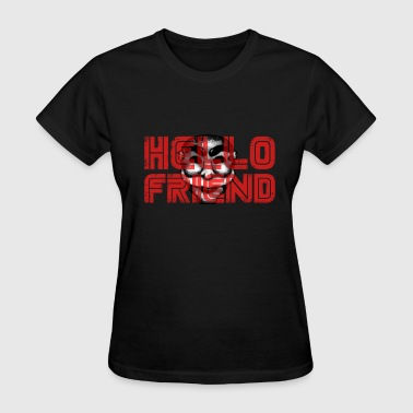 HELLO FRIEND - Women's T-Shirt