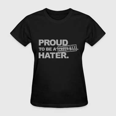 Green bay - proud to be a green bay hater - Women's T-Shirt
