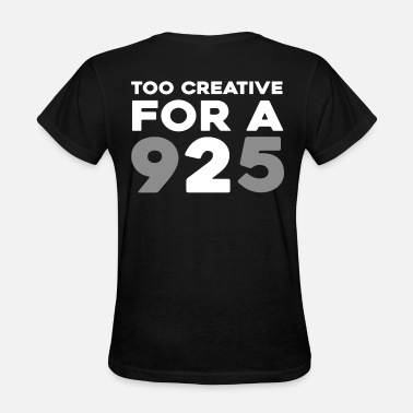 9 5 too creative for a 9 to 5 - Women's T-Shirt
