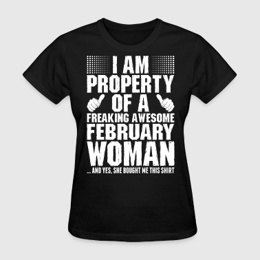 Im A February Woman Im Property Of A Awesome February Woman - Women's T-Shirt