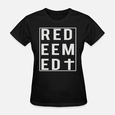 Redeemed Redeemed - Women's T-Shirt