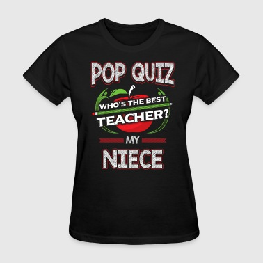 Pop Quiz Niece Best Teacher - Women's T-Shirt