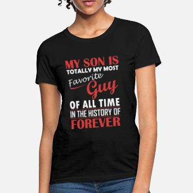 My Son My Son Is My Favorite Guy - Women's T-Shirt