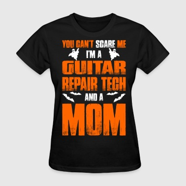 Guitar Repair Cant Scare Guitar Repair Tech And A Mom T-shirt - Women's T-Shirt