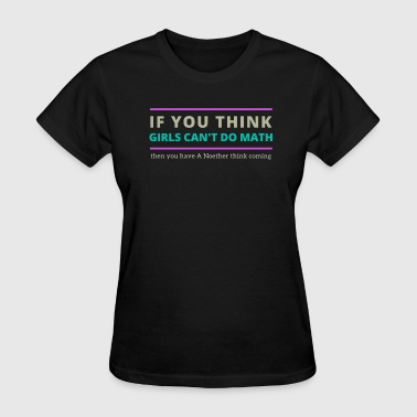 A Noether Think Coming - Women's T-Shirt