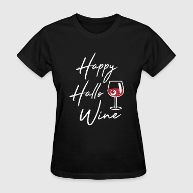 Clever Wine Sayings Happy Hallo-Wine Halloween Drinking Gift - Women's T-Shirt