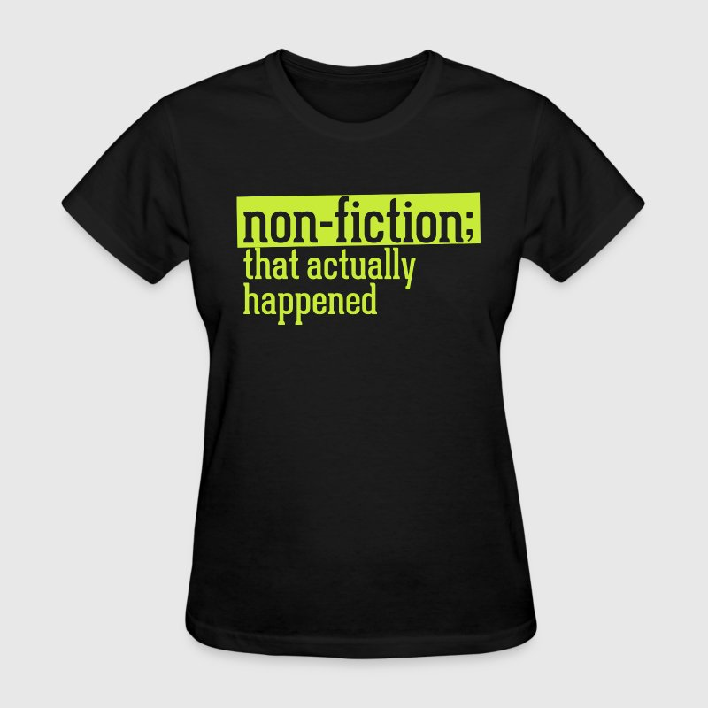 non fiction.png - Women's T-Shirt