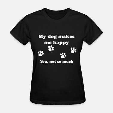 Pet Lover dog_happy - Women's T-Shirt