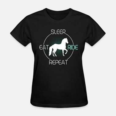 Ride Eat Sleep Repeat Eat Sleep Ride Repeat - Women's T-Shirt