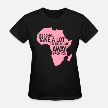 Toto It's gonna take a lot... - Women's T-Shirt