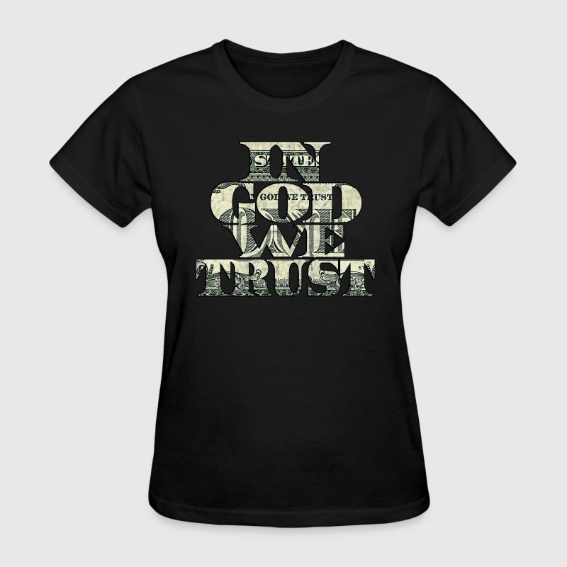 In God We Trust - Women's T-Shirt