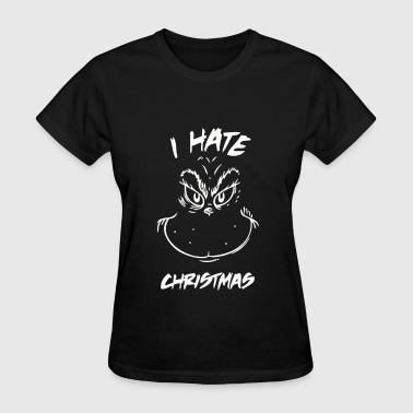 hate Christmas - Women's T-Shirt