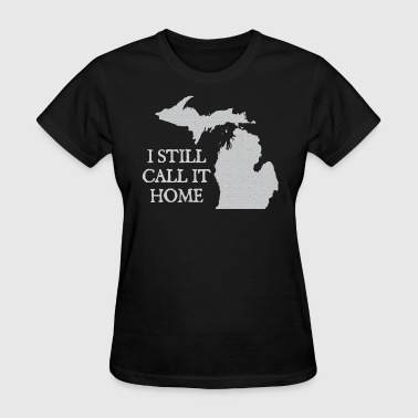 I Call Michigan Home Love Apparel Shirts - Women's T-Shirt