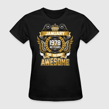 January 1978 40 Years Of Being Awesome - Women's T-Shirt