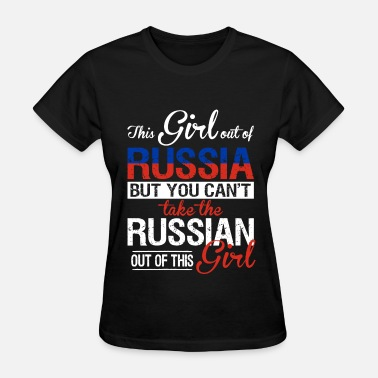 Russian Circles Russia - You can't take the russian out of her - Women's T-Shirt