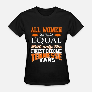 Sacramento Tennesse fans - All women are created equal - Women's T-Shirt