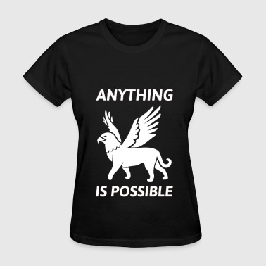 Anything Is Possible Anything is possible - Women's T-Shirt