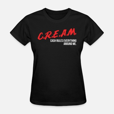 Trap Money Cash Rules Everything Around Me C.R.E.A.M. - Women's T-Shirt