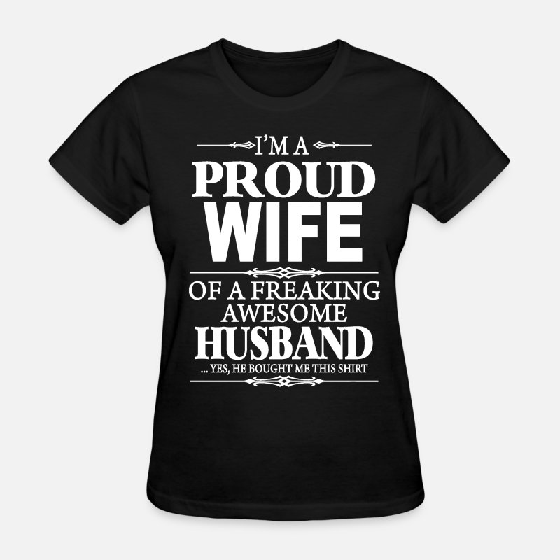 Husband T-Shirts - I'm A Proud Wife Of A Freaking Awesome Husband  - Women's T-Shirt black