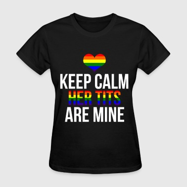 Backpacker Tits Lesbian Keep Calm Her Tits Are Mine Rainbow Bisexu - Women's T-Shirt