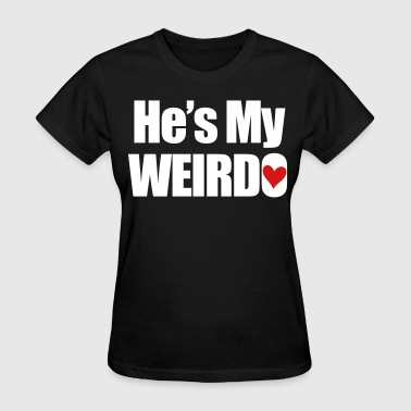 Boyfriend he's_my_weirdo - Women's T-Shirt