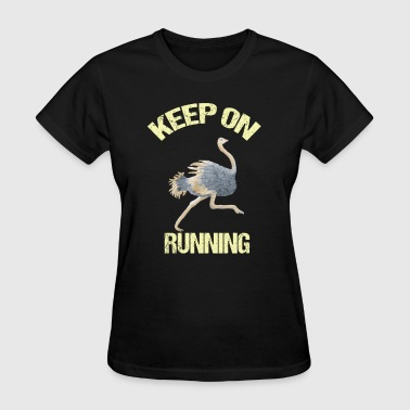 Keep On Running Ostrich - Women's T-Shirt