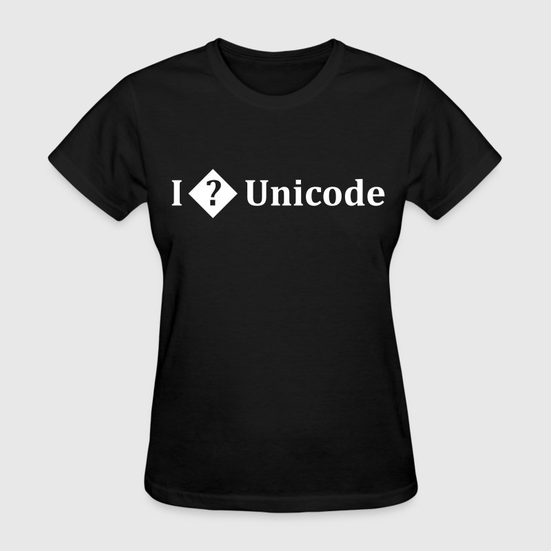 I love Unicode - Women's T-Shirt