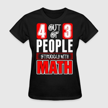 People Struggle with Math - Women's T-Shirt