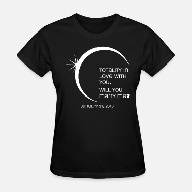 Will You Marry Me Marry Me Lunar Eclipse - Women's T-Shirt