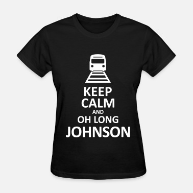 Kenny Keep Calm and Oh Long Johnson (Black) - Women's T-Shirt