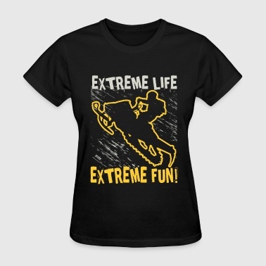 Snowmobile Extreme Life - Women's T-Shirt