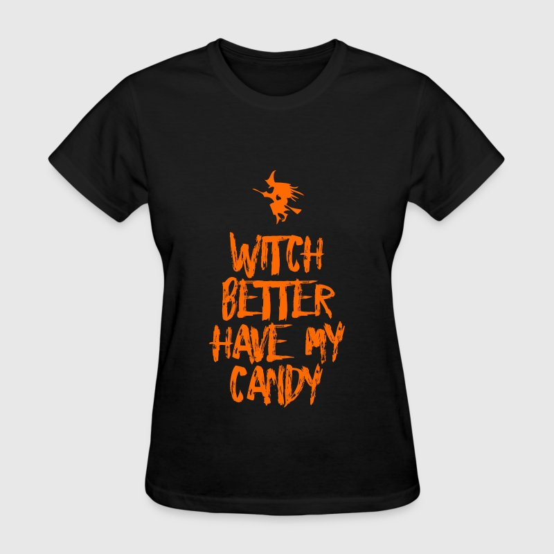 witch better have my candy - Women's T-Shirt