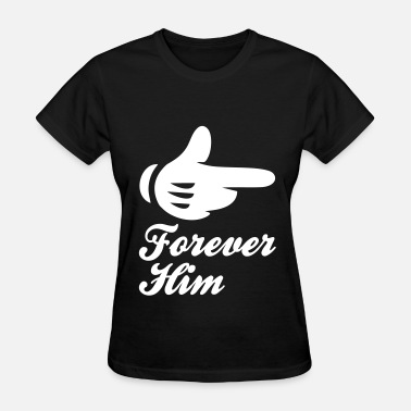 Him And Her Forever forever him - Women's T-Shirt