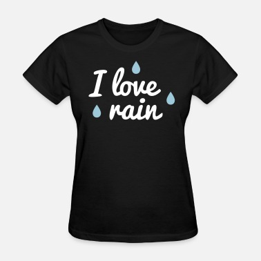 Raindrop i love rain - Women's T-Shirt